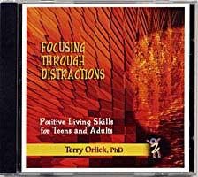 Focusing Through Distractions: Positive Living Skills for Teens and Adults